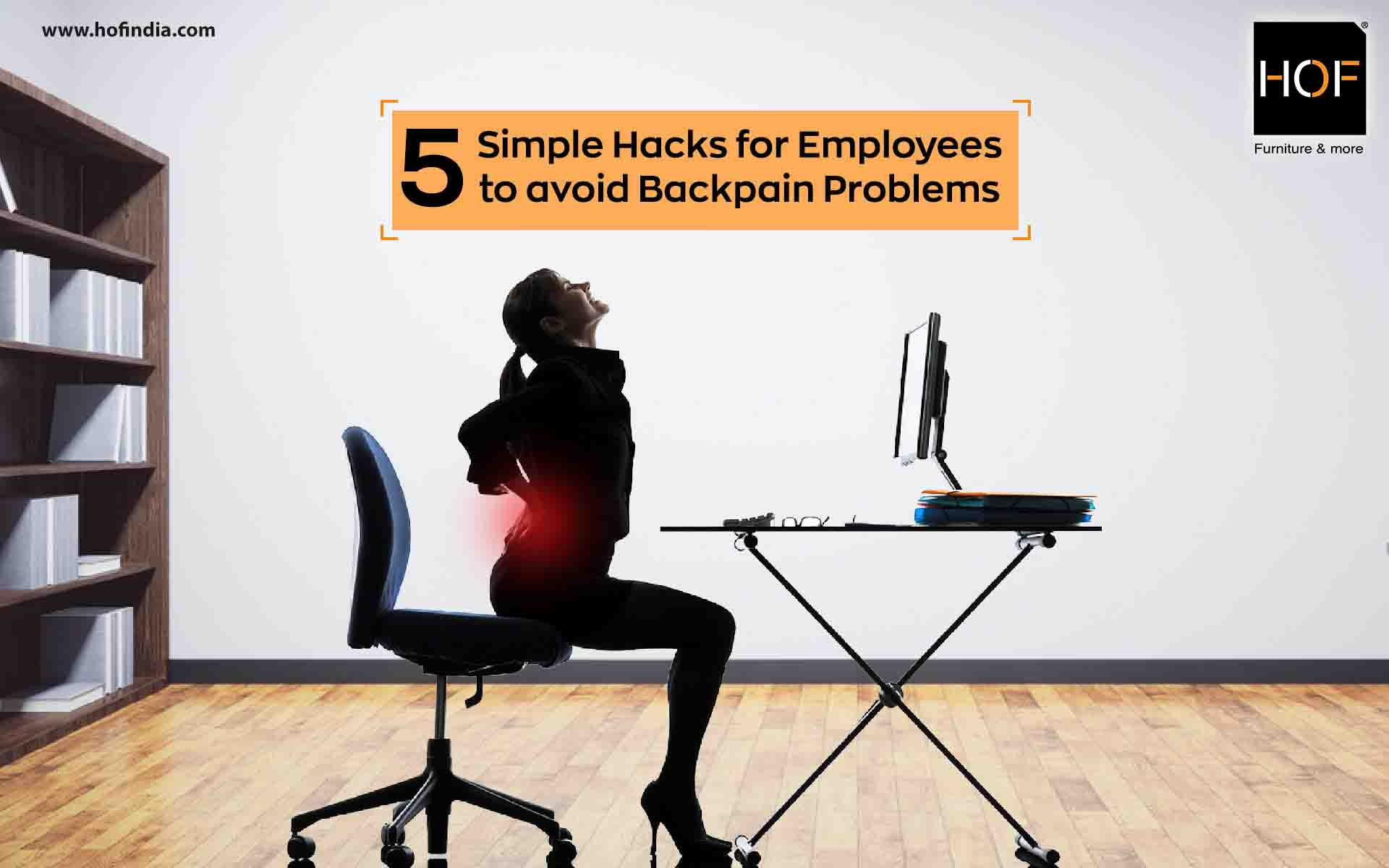 Office Chairs - Simple hacks to avoid Backpain