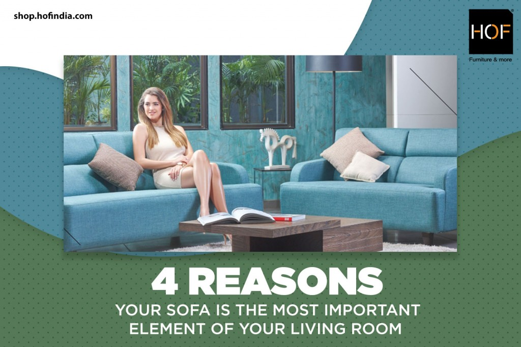 4 reasons your Sofa is the most important element