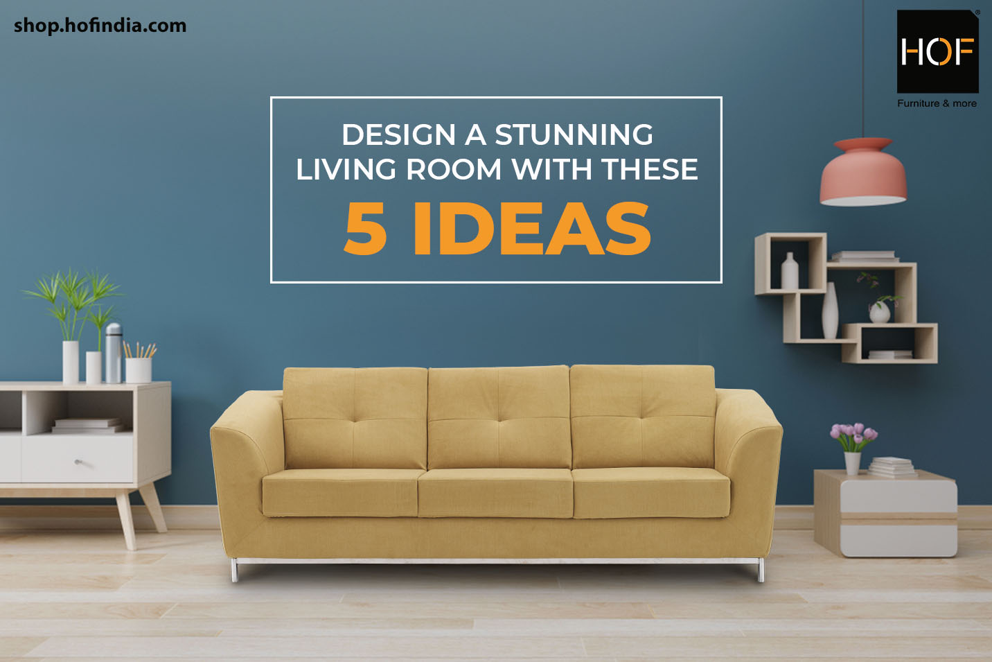 Design a stunning living room with these 5 ideas