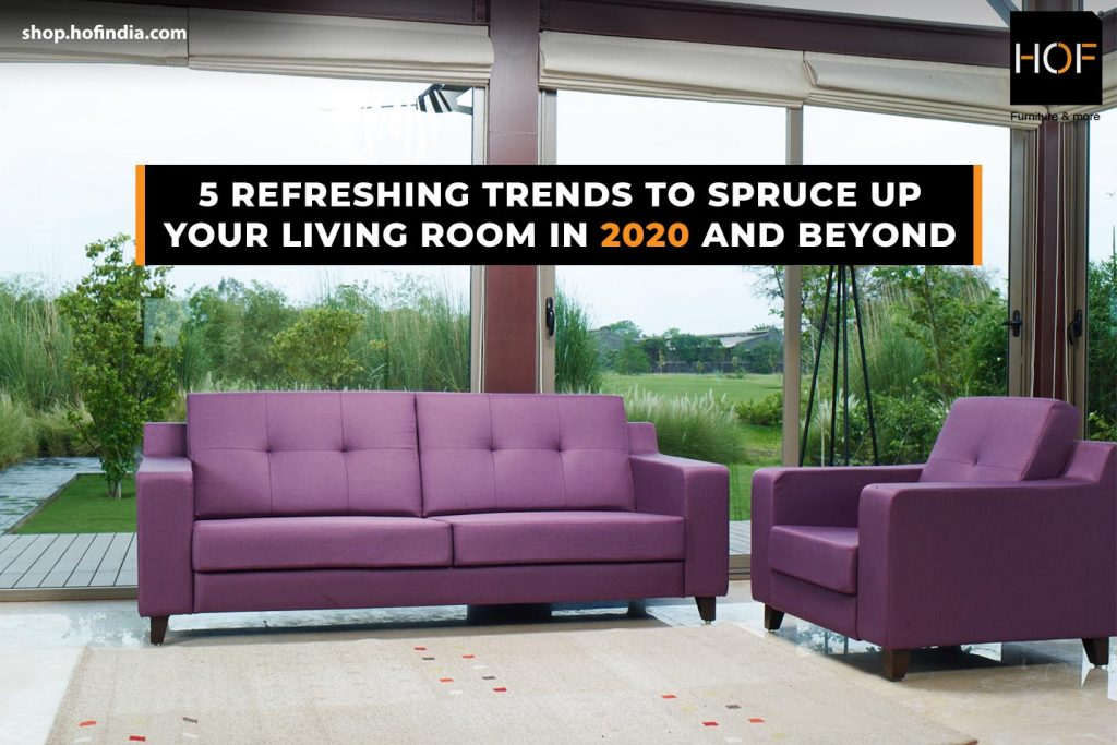 5 refreshing trends to spruce up your living room in 2020 and beyond